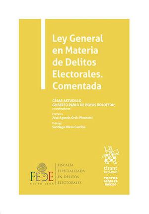 LEY GENERAL EN MATERIA DE DELITOS ELECTORALES. COMENTADA