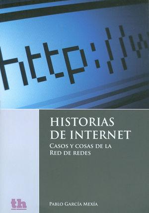 HISTORIAS DE INTERNET : CASOS Y COSAS DE LA RED DE REDES