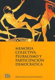 MEMORIA COLECTIVA PLURALISMO Y PARTICIPACION DEMOCRATICA