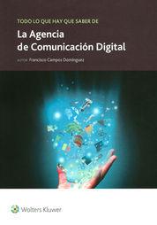 TODO LO QUE HAY QUE SABER DE LA AGENCIA DE COMUNICACIÓN DIGITAL