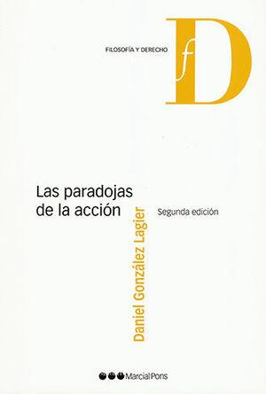 PARADOJAS DE LA ACCIÓN, LAS. SEGUNDA EDICIÓN
