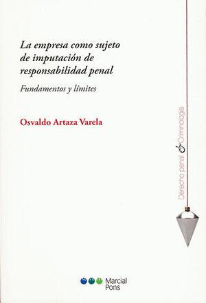 EMPRESA COMO SUJETO DE IMPUTACIÓN DE RESPONSABILIDAD PENAL LA