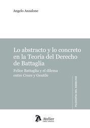 ABSTRACTO Y LA CONCRETO EN LA TEORÍA DEL DERECHO DE BATTAGLIA., LO