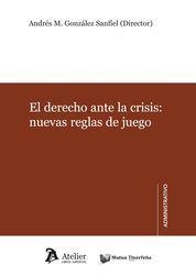 DERECHO ANTE LA CRISIS: NUEVAS REGLAS DEL JUEGO.