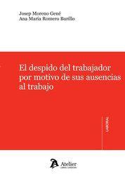 DESPIDO DEL TRABAJADOR POR MOTIVO DE SUS AUSENCIAS AL TRABAJO., EL