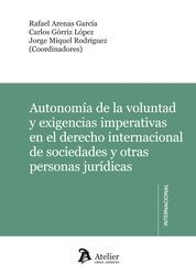 AUTONOMÍA DE LA VOLUNTAD Y EXIGENCIAS IMPERATIVAS EN EL DERECHO INTERNACIONAL DE