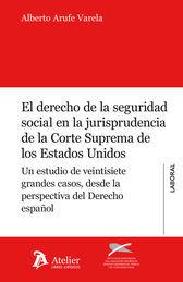 DERECHO DE LA SEGURIDAD SOCIAL EN LA JURISPRUDENCIA DE LA CORTE SUPREMA DE LOS E