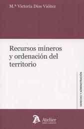 RECURSOS MINEROS Y ORDENACIÓN DEL TERRITORIO.