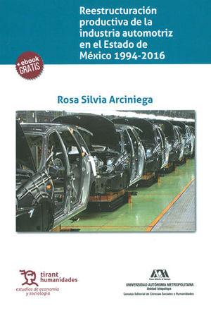 REESTRUCTURACIÓN PRODUCTIVA DE LA INDUSTRIA AUTOMOTRIZ EN EL ESTADO DE MÉXICO 1994-2016 + EBOOK GRATIS