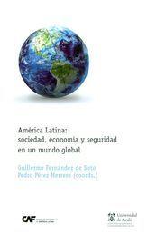 AMÉRICA LATINA: SOCIEDAD, ECONOMÍA Y SEGURIDAD EN UN MUNDO GLOBAL