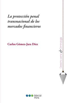 PROTECCIÓN PENAL TRANSNACIONAL DE LOS MERCADOS FINANCIEROS, LA