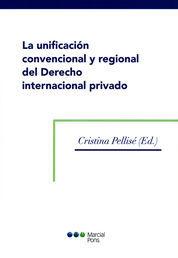 UNIFICACIÓN CONVENCIONAL Y REGIONAL DEL DERECHO INTERNACIONAL PRIVADO, LA