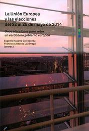 UNIÓN EUROPEA Y LAS ELECCIONES DEL 22 AL 25 DE MAYO DE 2014, LA
