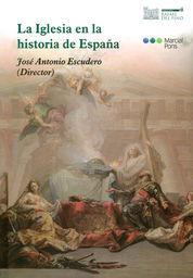 IGLESIA EN LA HISTORIA DE ESPAÑA, LA