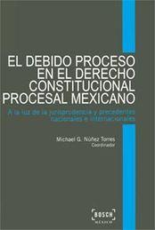 DEBIDO PROCESO EN EL DERECHO CONSTITUCIONAL PROCESAL MEXICANO