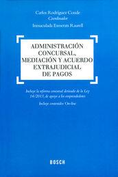 ADMINISTRACIÓN CONCURSAL, MEDIACIÓN Y ACUERDO EXTRAJUDICIAL DE PAGOS
