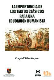 IMPORTANCIA DE LOS TEXTOS CLÁSICOS PARA UNA EDUCACIÓN HUMANISTA