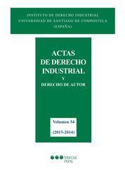 ACTAS DE DERECHO INDUSTRIAL Y DERECHO DE AUTOR VOLUMEN 34: (2013-2014)