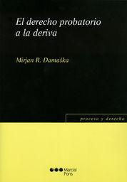 DERECHO PROBATORIO A LA DERIVA, EL