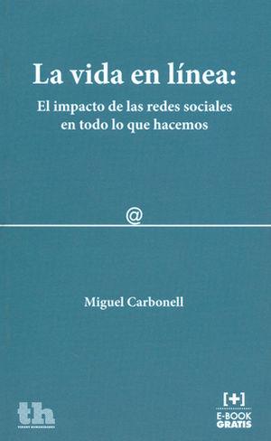 VIDA EN LÍNEA: EL IMPACTO DE LAS REDES SOCIALES EN TODO LO QUE HACEMOS, LA