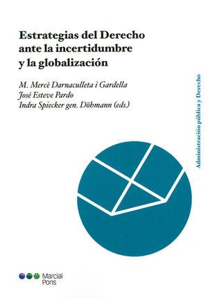ESTRATEGIAS DEL DERECHO ANTE LA INCERTIDUMBRE Y LA GLOBALIZACIÓN