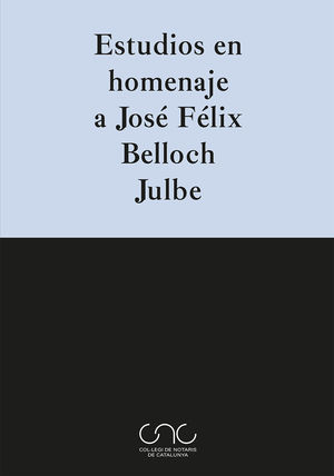 ESTUDIOS EN HOMENAJE A JOSÉ FÉLIX BELLOCH JULBE