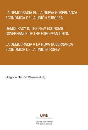 DEMOCRACIA EN LA NUEVA GOBERNANZA ECONÓMICA DE LA UNIÓN EUROPEA, LA