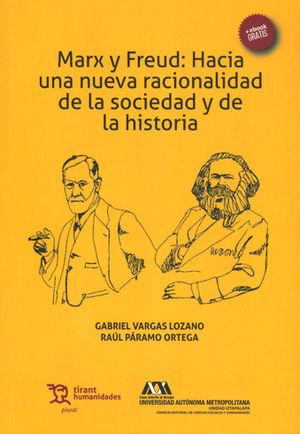 MARX Y FREUD: HACIA UNA NUEVA RACIONALIDAD DE LA SOCIEDAD Y DE LA HISTORIA