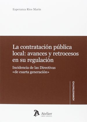 CONTRATACIÓN PÚBLICA LOCAL: AVANCES Y RETROCESOS EN SU REGULACIÓN., LA
