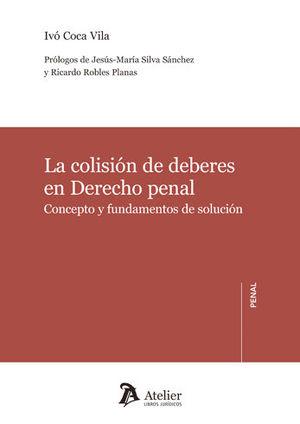 COLISIÓN DE DEBERES EN DERECHO PENAL , LA