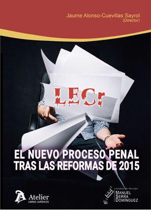 NUEVO PROCESO PENAL TRAS LAS REFORMAS DE 2015., EL