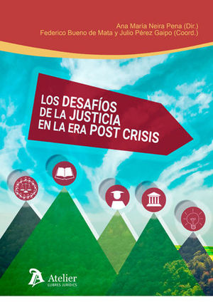 DESAFIOS DE LA JUSTICIA EN LA ERA POST CRISIS