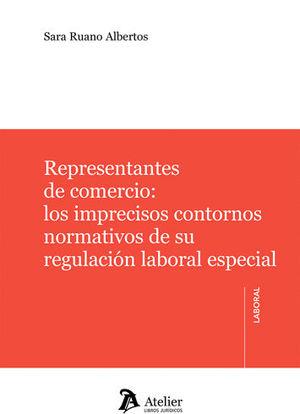REPRESENTANTES DE COMERCIO: LOS IMPRECISOS CONTORNOS NORMATIVOS DE SU REGULACIÓN