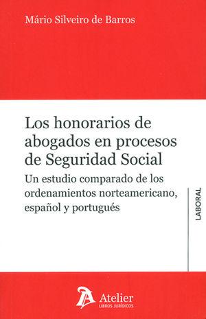 HONORARIOS DE ABOGADOS EN PROCESOS DE SEGURIDAD SOCIAL, LOS