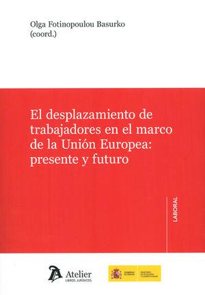 DESPLAZAMIENTO DE TRABAJADORES EN EL MARCO DE UNIÓN EUROPEA, EL