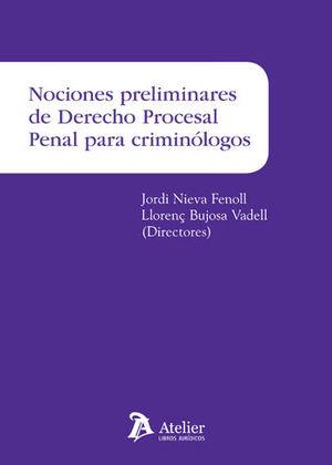 NOCIONES PRELIMINARES DE DERECHO PROCESAL PENAL PARA CRIMINÓLOGOS