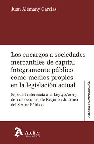 ENCARGOS A SOCIEDADES MERCANTILES DE CAPITAL INTEGRAMENTE PUBLICO COMO MEDIOS PR