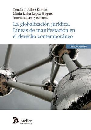 LA GLOBALIZACIÓN JURÍDICA. LÍNEAS DE MANIFESTACIÓN DEL DERECHO CONTEMPORÁNEO