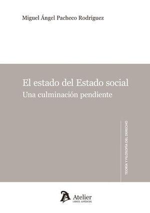 EL ESTADO DEL ESTADO SOCIAL. UNA CULMINACIÓN PENDIENTE
