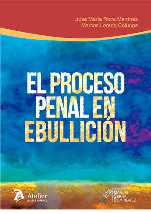 PROCESO PENAL EN EBULLICIÓN