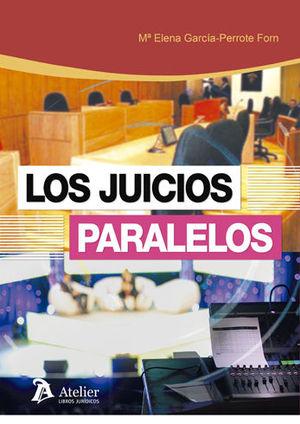 LOS JUICIOS PARALELOS.