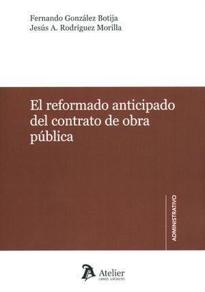 REFORMADO ANTICIPADO DEL CONTRATO DE OBRA PÚBLICA, EL
