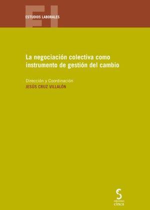 NEGOCIACIÓN COLECTIVA COMO INSTRUMENTO DE GESTIÓN DEL CAMBIO, LA