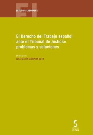 DERECHO DEL TRABAJO ESPAÑOL ANTE EL TRIBUNAL DE JUSTICIA, EL