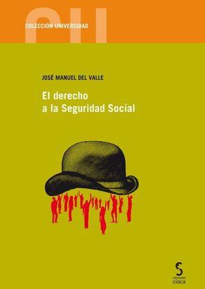 DERECHO A LA SEGURIDAD SOCIAL, EL