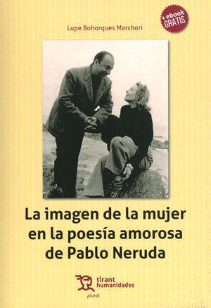 IMAGEN DE LA MUJER EN LA POESÍA AMOROSA DE PABLO NERUDA + EBOOK GRATIS