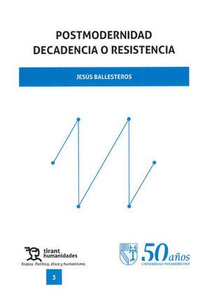 POSTMODERNIDAD DECADENCIA O RESISTENCIA