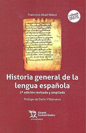HISTORIA GENERAL DE LA LENGUA ESPAÑOLA 2ª EDICIÓN
