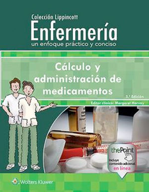 CÁLCULO Y ADMINISTRACIÓN DE MEDICAMENTOS (QUINTA EDICIÓN)