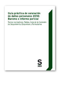 GUÍA PRÁCTICA DE VALORACIÓN DE DAÑOS PERSONALES 2018: BAREMO E INFORME PERICIAL
